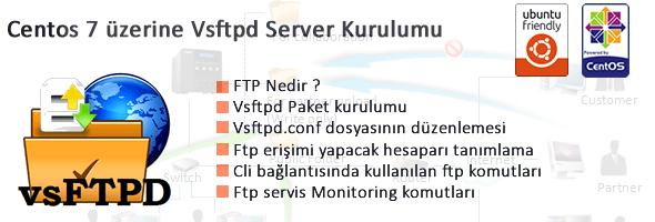 Centos 7 üzerine vsFTP Kurulumu ve Yönetimi 13